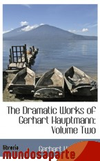 Portada de THE DRAMATIC WORKS OF GERHART HAUPTMANN: VOLUME TWO