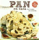 Portada de PAN EN CASA: DEL HORNO AL CORAZON (2ª ED.)