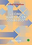 Portada de ¿COMO HABLAS TU CONMIGO?: CARA Y CRUZ DE LA COMUNICACION EN PAREJA
