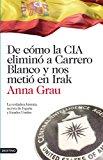 Portada de DE COMO LA CIA ELIMINO A CARRERO BLANCO Y NOS METIO EN IRAK