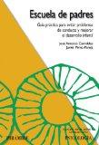 Portada de ESCUELA DE PADRES: GUIA PRACTICA PARA EVITAR PROBLEMAS DE CONDUCTA Y MEJORAR EL DESARROLLO INFANTIL