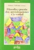 Portada de FILOSOFIA Y POESIA: DOS APROXIMACIONES A LA VERDAD