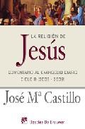 Portada de LA RELIGION DE JESUS: COMENTARIO AL EVANGELIO DIARIO- CICLO B
