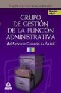 Portada de GRUPO DE GESTION DE LA FUNCION ADMINISTRATIVA DEL SERVICIO CANARIO DE SALUD. TEMARIO VOLUMEN IV