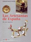 Portada de LAS ARTESANIAS DE ESPAÑA: ZONA ORIENTAL: CATALUÑA, BALEARES, PAISVALENCIANO, MURCIA