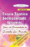 Portada de ESCALA TECNICO SANITARIA. TEST Y SUPUESTOS PRACTICOS PARTE ESPECIFICA DE LA JUNTA DE COMUNIDADES DE CASTILLA LA MANCHA