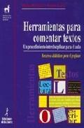 Portada de HERRAMIENTAS PARA COMENTAR TEXTOS: UN PROCESO INTERDISCIPLINAR PARA EL AUL. RECURSOS DIDACTICOS PARA EL PROFESOR
