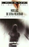 Portada de HUELLAS DE OTRA REALIDAD: CRONICAS DE HECHOS INEXPLICABLES