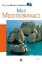 Portada de GUIA DEL MUNDO SUBMARINO: MAR MEDITERRANEO