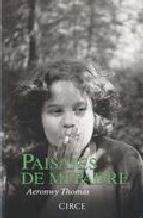 Portada de PAISAJES DE MI PADRE: RETRATO DE LA INFANCIA DE LA HIJA DEL PORTADYLAN THOMAS