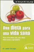 Portada de UNA DIETA PARA UNA VIDA SANA : VIVA MAS AÑOS CON UNA DIET A MAS SANA Y AGRADABLE