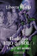 Portada de EL ULTIMO HIJO DEL SOL : EL REY SIN REINO