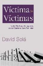 Portada de VICTIMA DE VICTIMAS: TEORIA, PRACTICA Y APLICACIONES DE LAS CONSTELACIONES FAMILIARES