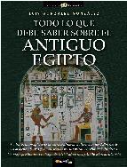 Portada de TODO LO QUE DEBE SABER SOBRE EL ANTIGUO EGIPTO
