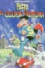 Portada de EL CASERON FANTASMA (SUPER LOPEZ)