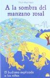 Portada de A LA SOMBRA DEL MANZANO ROSAL: EL BUDISMO EXPLICADO A LOS NIÑOS