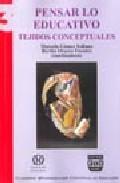 Portada de PENSAR LO EDUCATIVO: TEJIDOS CONCEPTUALES