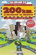 Portada de LO MEJOR DE 200 KM ALREDEDOR DE MADRID: 100 RUTAS PARA TODAS LAS ESTACIONES DEL AÑO, INCLUYENDO LAS VISITAS A 20 CIUDADES MONUMENTALES