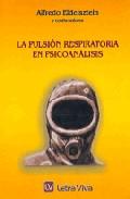 Portada de LA PULSION RESPIRATORIA EN PSICOANALISIS