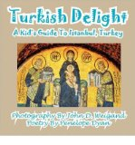 Portada de [( TURKISH DELIGHT--A KID'S GUIDE TO ISTANBUL, TURKEY )] [BY: JOHN D. WEIGAND] [FEB-2011]