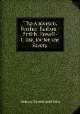Portada de THE ANDERSON, PERRINE, BARBOUR-SMITH, HOWELL-CLARK, PORTER AND SAVERY FAMILIES WITH A GENEALOGICAL AND BIOGRAPHICAL RECORD OF SOME WHO WERE PIONEERS IN AMERICA. 04