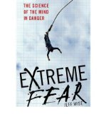 Portada de [( EXTREME FEAR: THE SCIENCE OF YOUR MIND IN DANGER )] [BY: JEFF WISE] [JAN-2010]
