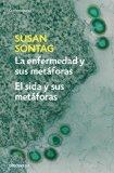 Portada de LA ENFERMEDAD Y SUS METAFORAS: EL SIDA Y SUS METAFORAS
