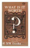 Portada de WHAT IS IT WORTH? ADVICE ON BUYING & SELLING ANTIQUES, BY WILLIAM & GEORGIE FARWELL