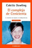 Portada de EL COMPLEJO DE CENICIENTA: EL MIEDO DE LAS MUJERES A LA INDEPENDENCIA