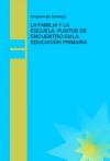 Portada de LA FAMILIA Y LA ESCUELA: PUNTOS DE ENCUENTRO EN LA EDUCACIÓN PRIMARIA
