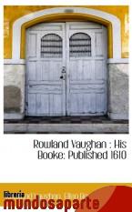 Portada de ROWLAND VAUGHAN : HIS BOOKE: PUBLISHED 1610