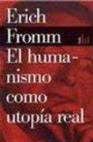 Portada de EL HUMANISMO COMO UTOPIA REAL: LA FE EN EL HOMBRE