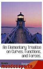Portada de AN ELEMENTARY TREATISE ON CURVES, FUNCTIONS, AND FORCES