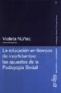 Portada de LA EDUCACION EN TIEMPOS DE INCERTIDUMBRE: LAS APUESTAS DE LA PEDAGOGIA SOCIAL