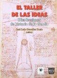 Portada de EL TALLER DE LAS IDEAS: DIEZ LECCIONES DE HISTORIA DE LA CIENCIA