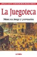 Portada de LA JUEGOTECA: NIÑEZ EN RIESGO Y PREVENCION