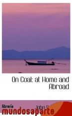 Portada de ON COAL: AT HOME AND ABROAD
