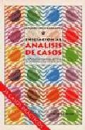 Portada de INICIACION AL ANALISIS DE CASOS: UNA METODOLOGIA ACTIVA DE APRENDIZAJE EN GRUPOS