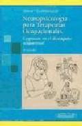 Portada de NEUROPSICOLOGIA PARA TERAPEUTAS OCUPACIONALES : COGNICION EN EL DESEMPEÑO OCUPACIONAL