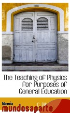 Portada de THE TEACHING OF PHYSICS FOR PURPOSES OF GENERAL EDUCATION