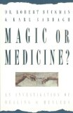 Portada de MAGIC OR MEDICINE?: INVESTIGATION OF HEALING AND HEALERS