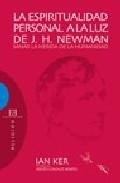 Portada de LA ESPIRITUALIDAD PERSONAL A LA LUZ DE J. H. NEWMAN