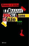 Portada de LLAMAME BOLGA, COMO EL RIO