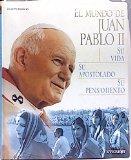 Portada de EL MUNDO DE JUAN PABLO II: SU VIDA, SU APOSTOLADO Y SU PENSAMIENTO