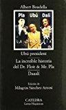 Portada de UBU PRESIDENT; LA INCREIBLE HISTORIA DEL DR. FLOIT Y MR. PLA; DAAALI