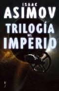 TRILOGIA DEL IMPERIO: POLVO DE ESTRELLAS; LAS CORRIENTES DEL ESPACIO; UN GUIJARRO EN EL CIELO