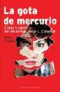 Portada de LA GOTA DE MERCURIO: COSAS Y CASOS DEL DETECTIVE JORGE L. COLOMAR