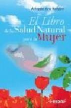 Portada de EL LIBRO DE LA SALUD NATURAL PARA LA MUJER