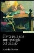 Portada de CLAVES PARA UNA ANTROPOLOGIA DEL TRABAJO