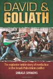 Portada de DAVID & GOLIATH: THE EXPLOSIVE INSIDE STORY OF MEDIA BIAS IN THE MIDEAST CONFLICT: VOLUME 1